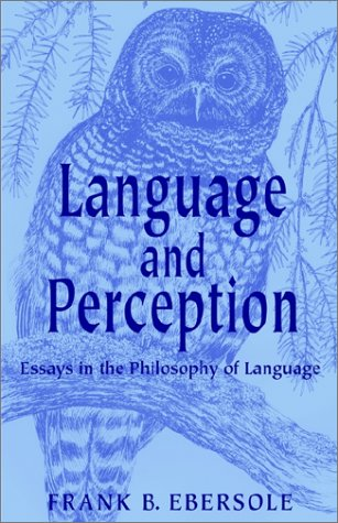 Language and Perception: Essays in the Philosophy of Language by Xlibris