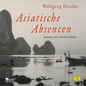 Asiatische Absencen Hörbuch