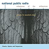 Gloria In Excelsis Deo: Chant, Hymns And Sequences (National Public Radio Milestones Of The Millennium)