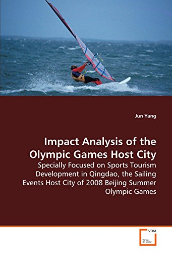 Beijing Summer Olympics - Impact Analysis of the Olympic Games Host City: Specially Focused on Sports Tourism Development in Qingdao, the Sailing Events Host City of 2008 Beijing Summer Olympic Games