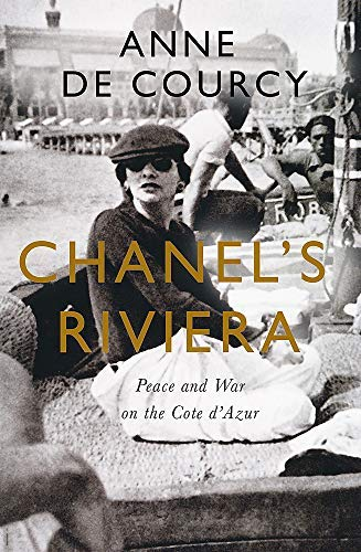 Chanel's Riviera: The Côte d'Azur in Peace and War, 1930–1944 (English Edition)
