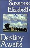 Destiny Awaits, Suzanne Elizabeth, 1585868833