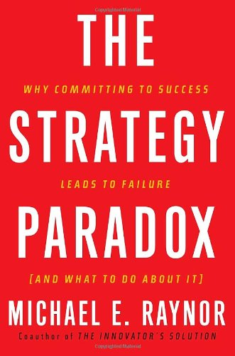 The Strategy Paradox: Why Committing to Success Leads to Failure (And What to do About It) (Hardcover)-cover
