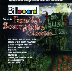 Billboard Presents: Family Scarytime Classics - Memorable Songs From Film And Television by Rhino