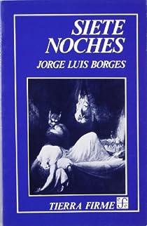 Siete noches par Jorge Luis Borges