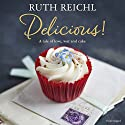 Delicious! Audiobook by Ruth Reichl Narrated by Julia Whelan