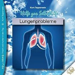 Lungenprobleme (Frisch und munter in den Tag - Hilfe zur Selbsthilfe)