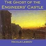 The Ghost of the Engineers' Castle | Nikolai Leskov