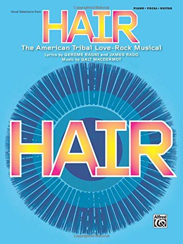 Hair -- Vocal Selections (Broadway Version): Piano/Vocal/Chords pdf epub