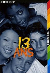 13 Ans par Cécile Dutheil de La Rochère