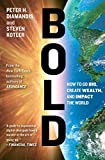 img - for Bold: How to Go Big, Create Wealth and Impact the World book / textbook / text book