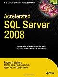 Accelerated SQL Server 2008, Robert E. Walters and Fabio Claudio Ferracchiati, 1590599691