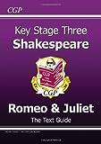 "KS3 English Shakespeare Text Guide - Romeo & Juliet: ""Romeo and Juliet"" (CGP KS3 English)"