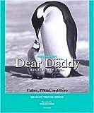 Dear Daddy―あなたは父親で、親友で、ヒーロー (ブルーデイブックシリーズ)
