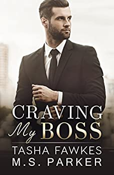 Craving My Boss by [Fawkes, Tasha, Parker, M. S.]