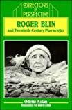 img - for Roger Blin and Twentieth-Century Playwrights (Directors in Perspective) book / textbook / text book