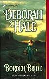 Border Bride, Deborah Hale, 0373292198