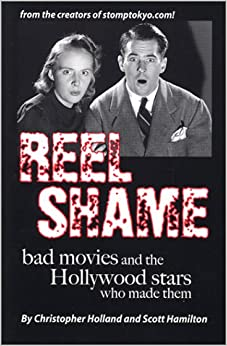 Reel Shame: Bad Movies and the Hollywood Stars Who Made Them