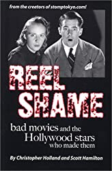 Title: Reel Shame Bad Movies and the Hollywood Stars Who
