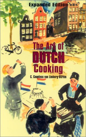 The Art of Dutch Cooking by C. Countess Van Limburg Stirum