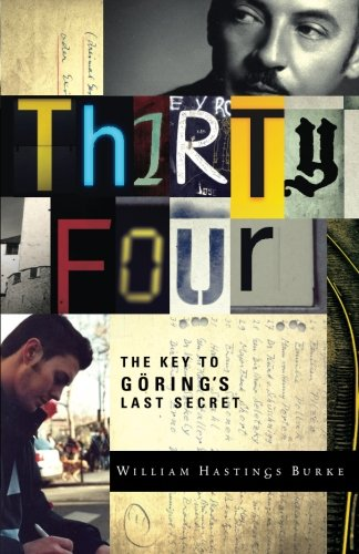 Thirty Four: The Key to Göring's Last (Thirty Four)