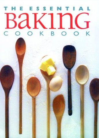 The Essential Baking Cookbook (Essential Cookbooks Series)