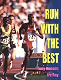 Run with the Best, Tony Benson and Irv Ray, 0911521534