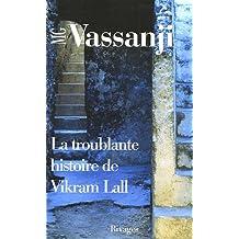 TROUBLANTE HISTOIRE DE VIKRAM LALL (LA)