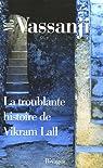 La Troublante Histoire de Vikram Lall par Vassanji
