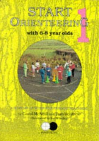 Start Orienteering: 6-8 Year Olds Bk. 1