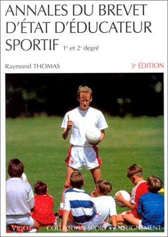 Annales du brevet d'état d'éducateur sportif, 3e édition Broché – 18 avril 1996 Raymond Thomas Vigot 2711419665 Enseignement du sport