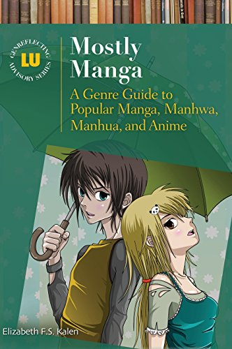 Mostly Manga: A Genre Guide to Popular Manga, Manhwa, Manhua, and Anime (Genreflecting Advisory Series) by Brand: Libraries Unlimited