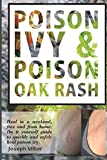 Poison Ivy & Poison Oak Rash: Heal in a weekend, free and from home. Do it yourself guide to quickly and safely heal poison ivy.
