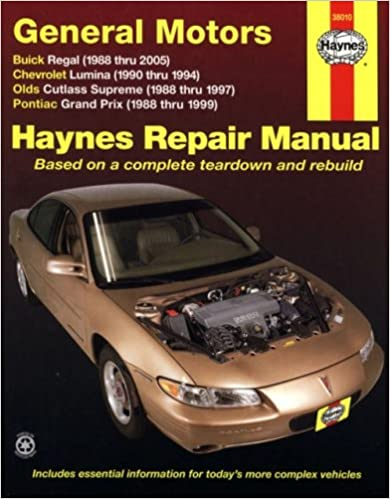 haynes repair manual general motors: buick regal (88-05) chevrolet  lumina(90-94) olds cutlass supreme (88-97) and pontiac grand prix (88 - 99)  1st edition