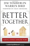 Better Together, Jim Tomberlin and Warren Bird, 1118131304