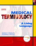 Medical Terminology : A Living Language Value Package (includes OneKey Blackboard, Student Access Kit, Medical Terminology), Fregman and Fremgen, Bonnie F., 013607023X