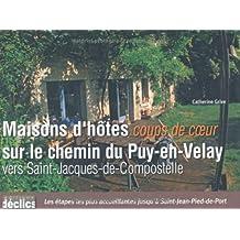 MAISONS D'HÔTES COUP DE COEUR SUR LE CHEMIN DU PUY-EN-VELAY VERS SAINT-JACQUES-DE-COMPOSTELLE