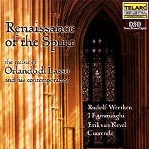 Renaissance of the Spirit: The Music of Orlando di Lasso and His Contemporaries