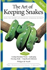 The Art Of Keeping Snakes (Advanced Vivarium Systems) Paperback