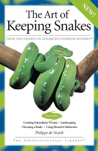 The Art of Keeping Snakes (Advanced Vivarium Systems)