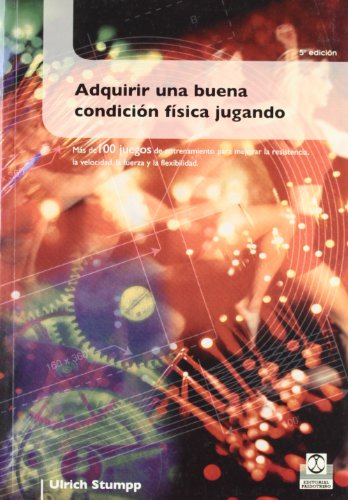 Adquirir Una Buena Condicion Fisica Jugando (Spanish Edition) [Ulrich Stumpp] (Tapa Blanda)
