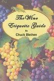 Wine Etiquette Guide, Chuck Blethen, 1412087899