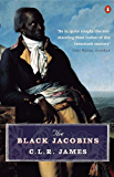 The Black Jacobins: Toussaint L'ouverture and the San Domingo Revolution (Penguin History)