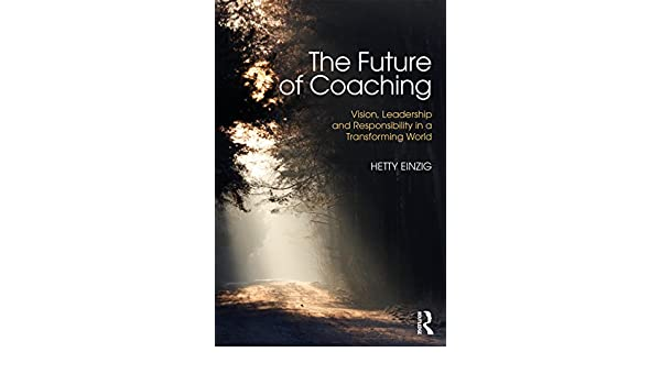The Future of Coaching: Vision, Leadership and ...