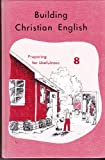 img - for Building Christian English: Preparing for Usefulness Grade 8 Rod & Staff book / textbook / text book