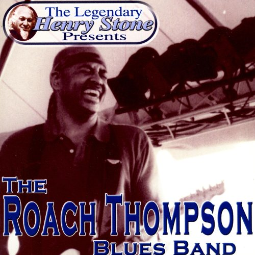 The Legendary Henry Stone Presents Weird World: The Roach Thompson Blues Band ()
