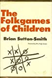 The Folkgames of Children, Brian Sutton-Smith, 0292724055