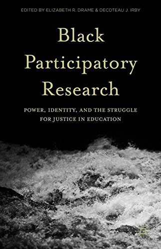 Black Participatory Research: Power, Identity, and the Struggle for Justice in Education