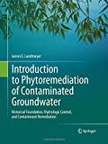 Introduction to Phytoremediation of Contaminated Groundwater : Historical Foundation, Hydrologic Control, and Contaminant Remediation, Landmeyer, James E., 9400794010