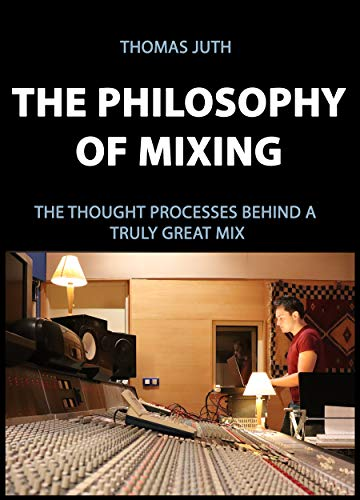 Pdf Engineering The Philosophy of Mixing (The Art of Mixing Series Book 1)